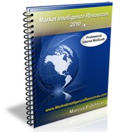 Market Intelligence Resources 2010 193 Page Digital MiniGuide by Marcus P. Zillman, M.S., A.M.H.A. ...  The latest Market Intelligence Resources by clicking here