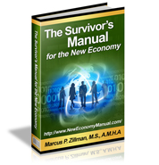 The Survivor's Manual for The New Economy 239 Page Digital Publication by Marcus P. Zillman, M.S., A.M.H.A. ... The Latest New Economy Resources and Tools by clicking here