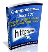 Entrepreneurial Links 101  231 Page eReference Digital Book by Marcus P. Zillman, M.S., A.M.H.A. ... Receive the Latest Internet Resources for Entrepreneurs by clicking here